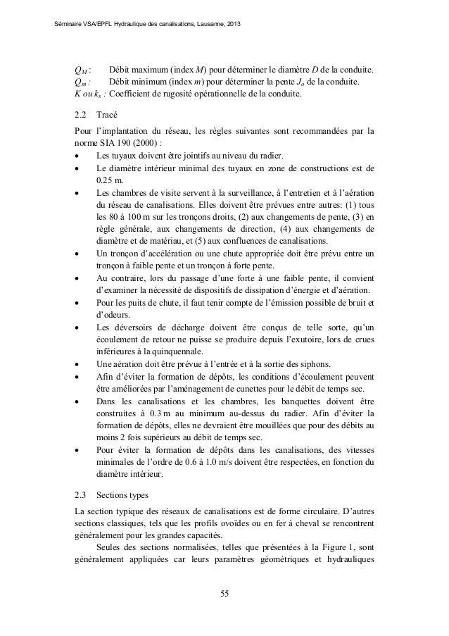 Séminaire VSA/EPFL Hydraulique des canalisations, Lausanne, 2013  QM : Débit maximum (index M) pour déterminer le diamètre...