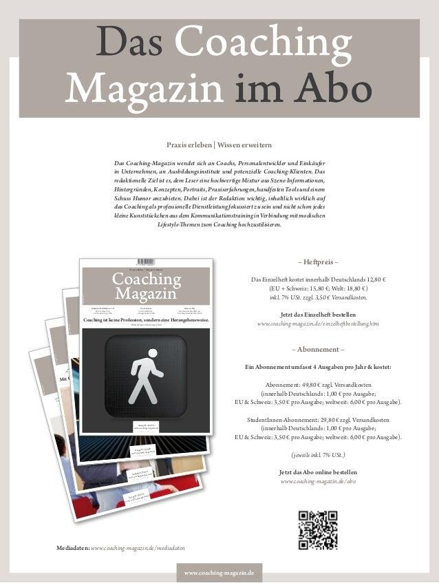 www.coaching-magazin.de Das Coaching Magazin im Abo – Heftpreis – Das Einzelheft kostet innerhalb Deutschlands 12,80 € (EU...