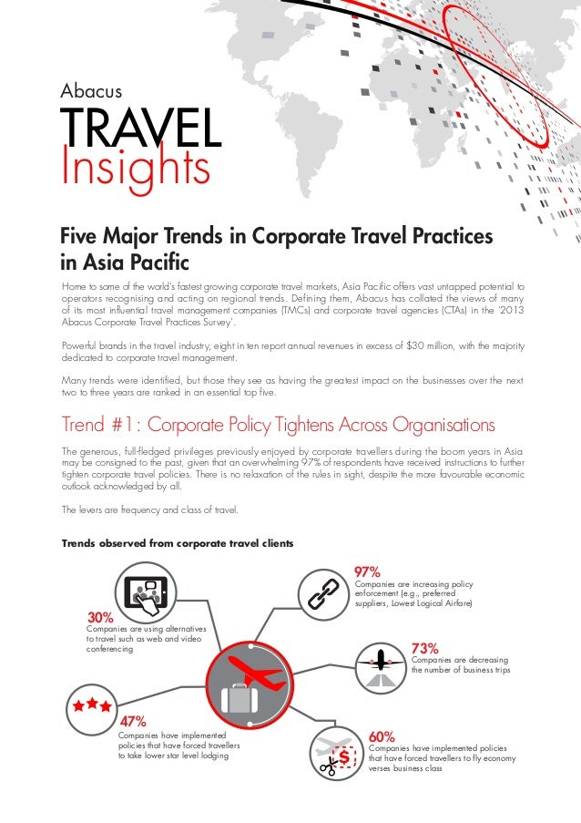 TRAVEL Insights Abacus Five Major Trends in Corporate Travel Practices in Asia Pacific Home to some of the world's fastest...
