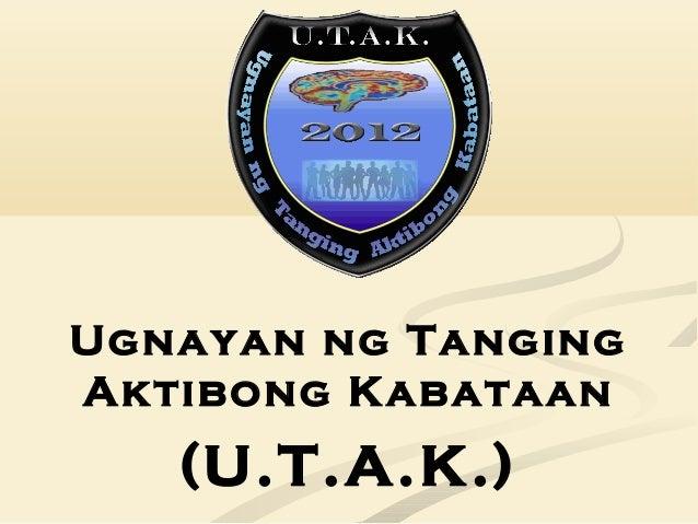 Ugnayan ng Tanging Aktibong Kabataan (U.T.A.K.)