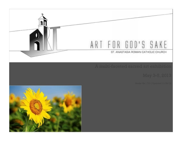 A multi-faceted sacred art exhibition                          May 3-5, 2013                   Media Kit   V3   Updated 11...