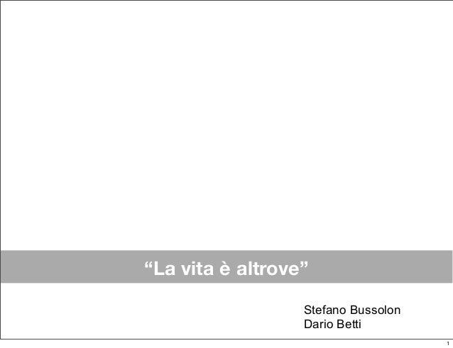"""""""La vita è altrove"""" Stefano Bussolon Dario Betti 1"""