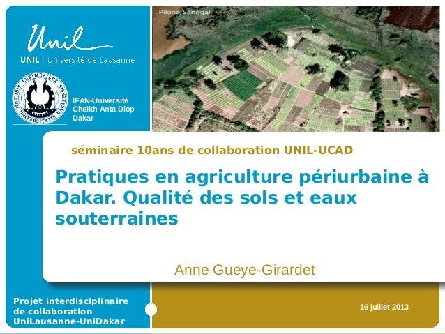 Pratiques en agriculture périurbaine à Dakar. Qualité des sols et eaux souterraines séminaire 10ans de collaboration UNIL-...