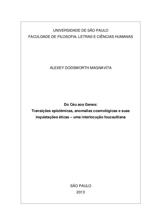 UNIVERSIDADE DE SÃO PAULO FACULDADE DE FILOSOFIA, LETRAS E CIÊNCIAS HUMANAS ALEXEY DODSWORTH MAGNAVITA Do Céu aos Genes: T...