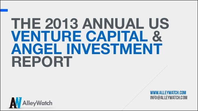 THE 2013 ANNUAL US VENTURE CAPITAL & ANGEL INVESTMENT REPORT