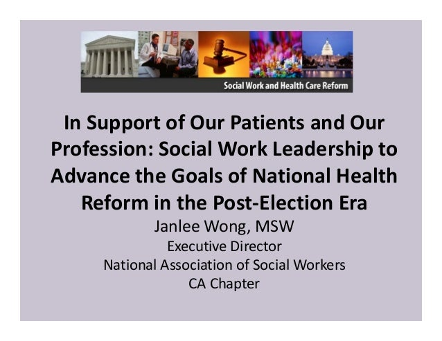 In Support of Our Patients and Our Profession: Social Work Leadership to Advance the Goals of National Health Reform in th...