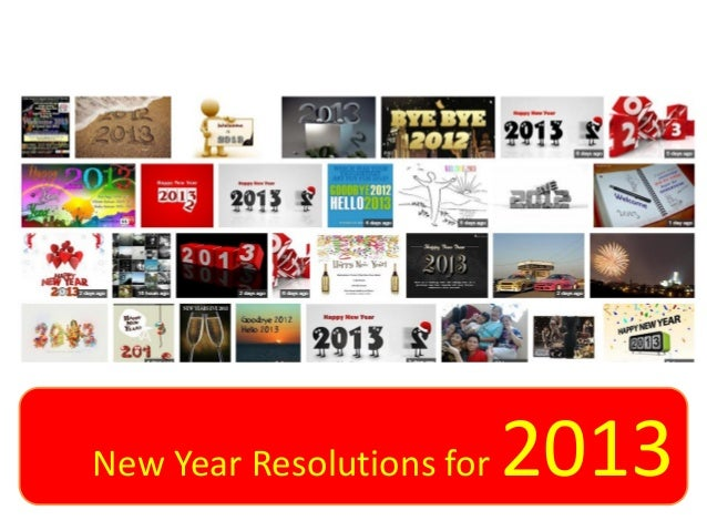 New Year Resolutions for   2013