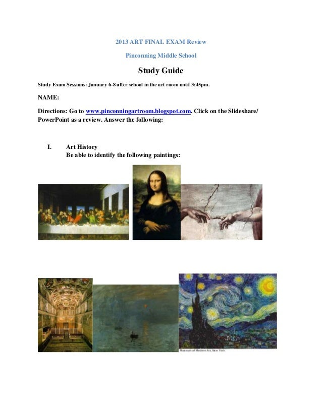 2013 ART FINAL EXAM Review Pinconning Middle School  Study Guide Study Exam Sessions: January 6-8 after school in the art ...