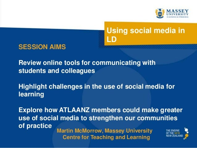 Using social media in LD SESSION AIMS Review online tools for communicating with students and colleagues Highlight challen...