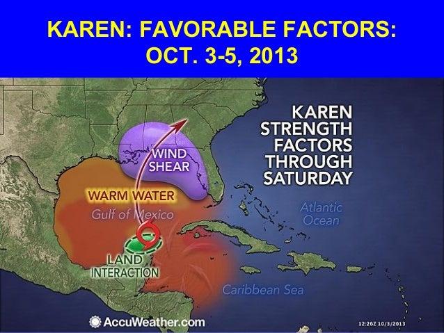 KAREN: FAVORABLE FACTORS: OCT. 3-5, 2013