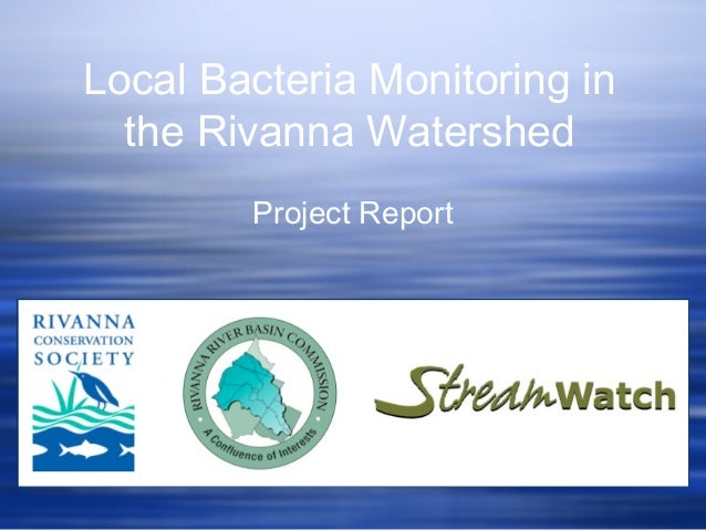 Local Bacteria Monitoring in the Rivanna Watershed Project Report