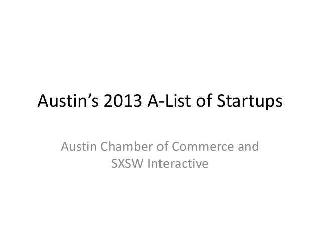 Austin's 2013 A-List of StartupsAustin Chamber of Commerce andSXSW Interactive