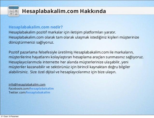 Hesaplabakalim.com Hakkında        Hesaplabakalim.com nedir?        Hesaplabakalim pozitif markalar için iletişim platform...