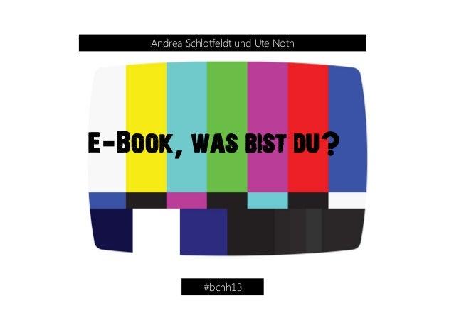 E-Book,was bist du? Andrea Schlotfeldt und Ute Nöth #bchh13