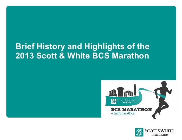 Brief History and Highlights of the 2013 Scott & White BCS Marathon