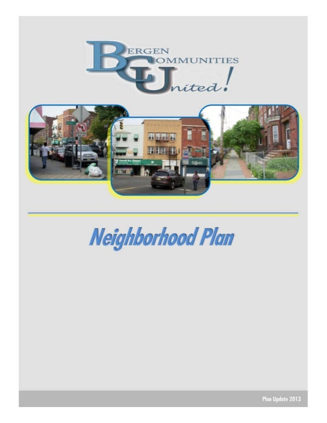 Neighborhood Plan creating our future, together  Bergen Communities United  A plan for resident-led neighborhood revitaliz...