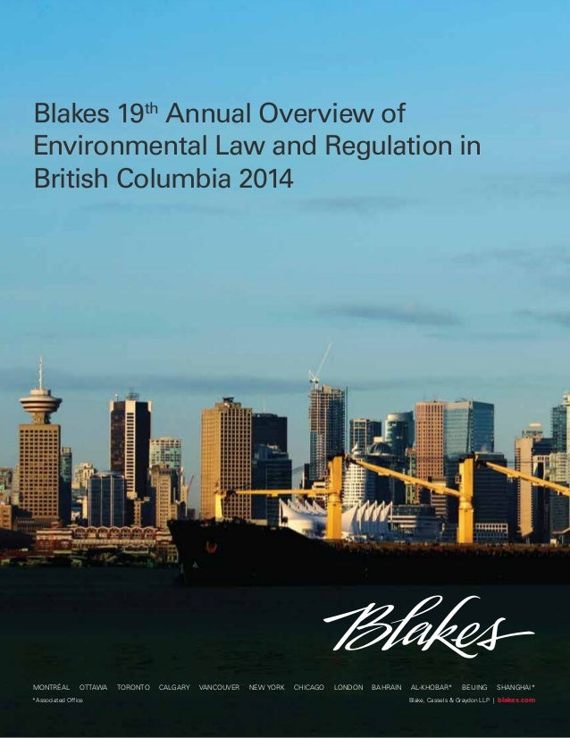 Blakes 19th Annual Overview of Environmental Law and Regulation in British Columbia 2014 Blakes 19th Annual Overview of En...