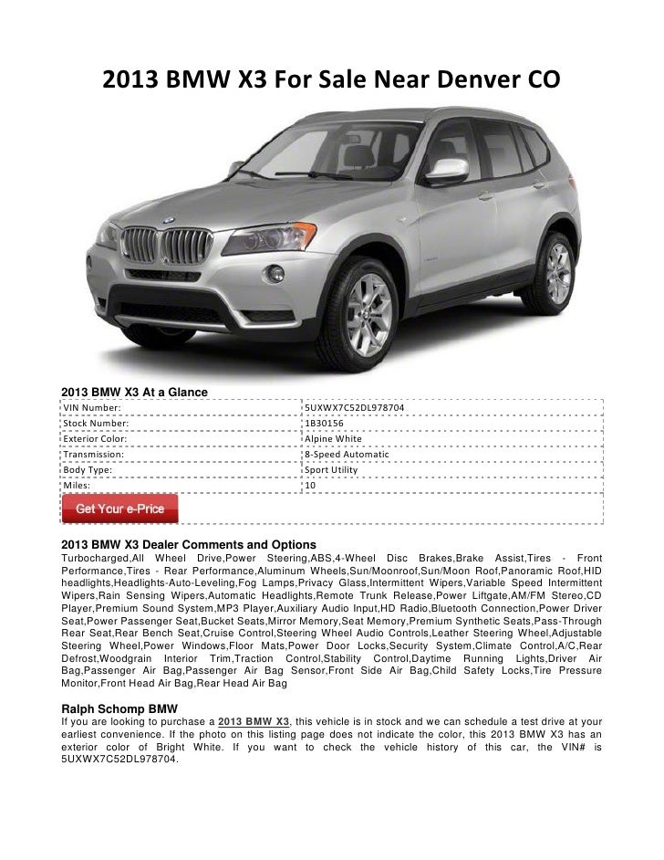 2013 BMW X3 For Sale Near Denver CO2013 BMW X3 At a GlanceVIN Number:                                      5UXWX7C52DL9787...