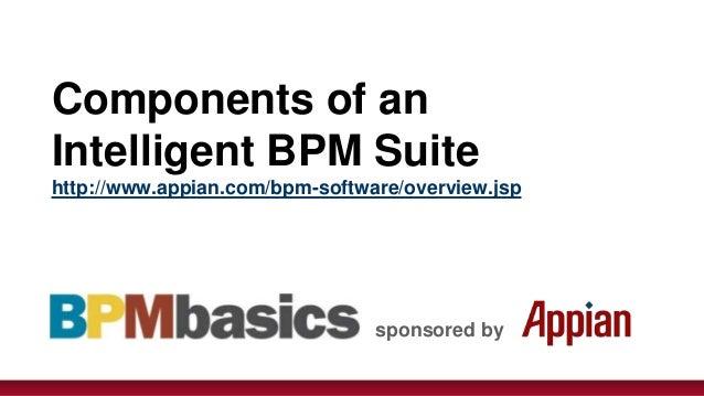 Components of anIntelligent BPM Suitehttp://www.appian.com/bpm-software/overview.jsp                                sponso...