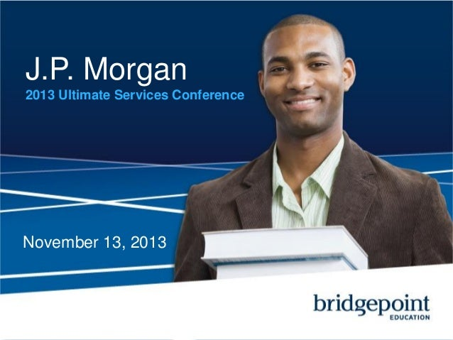 J.P. Morgan 2013 Ultimate Services Conference  November 13, 2013
