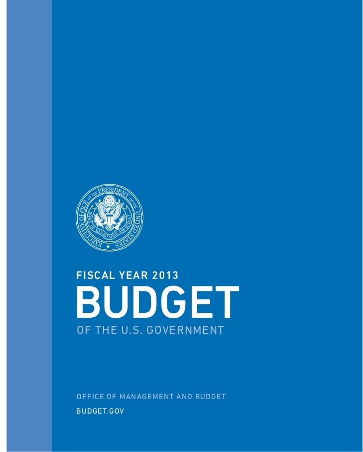 FISCAL YEAR 2013BUDGETOF THE U.S. GOVERNMENTOFFICE OF MANAGEMENT AND BUDGETBUDGET.GOV