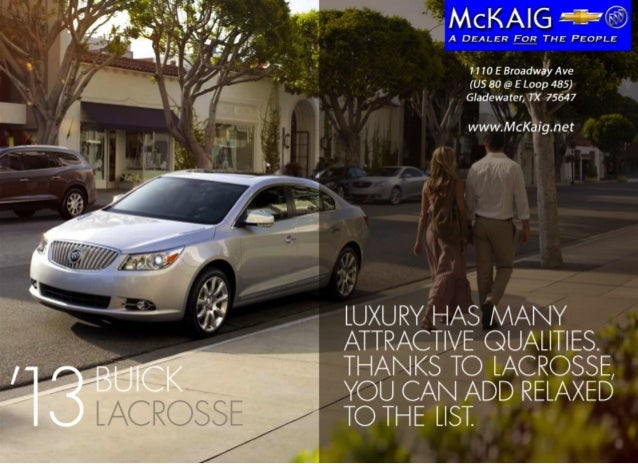 lUXUrY Has MaNY                aTTraCTIVe QUalITIes.'31                THaNKs To laCrosse,     BUICK      YoU CaN aDD rela...