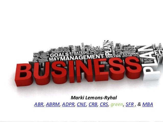 Focused on Real Estate!              Marki Lemons-RyhalABR, ABRM, ADPR, CNE, CRB, CRS, green, SFR , & MBA