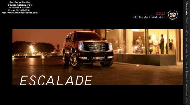 Sam Swope Louisville Ky >> 2013 Cadillac Escalade Brochure KY | Louisville Cadillac Dealer