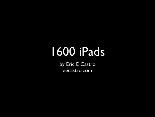 1600 iPads by Eric E Castro  eecastro.com