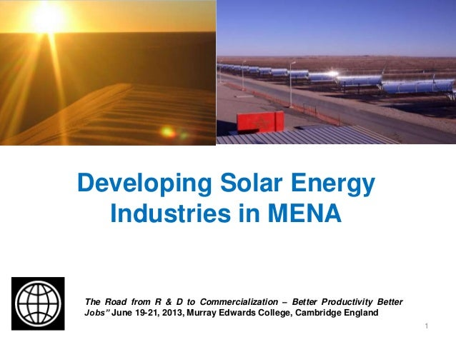 "Developing Solar Energy Industries in MENA The Road from R & D to Commercialization – Better Productivity Better Jobs"" Jun..."