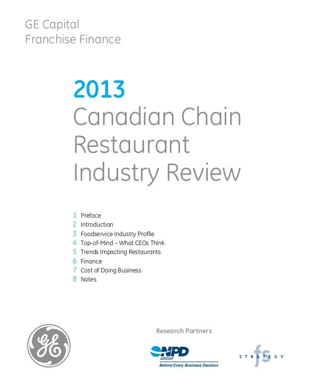 GE Capital Franchise Finance 2013 Canadian Chain Restaurant Industry Review 1	 Preface 2	 Introduction 3	 Foodservice Indu...