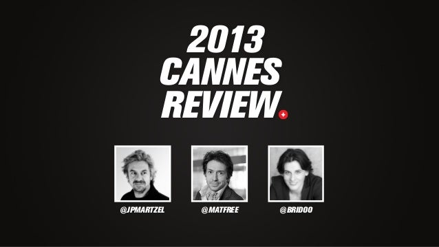 @MATFREE@JPMARTZEL @BRIDOO 2013 CANNES REVIEW