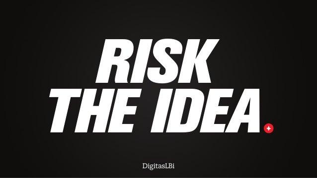 RISK THE IDEA