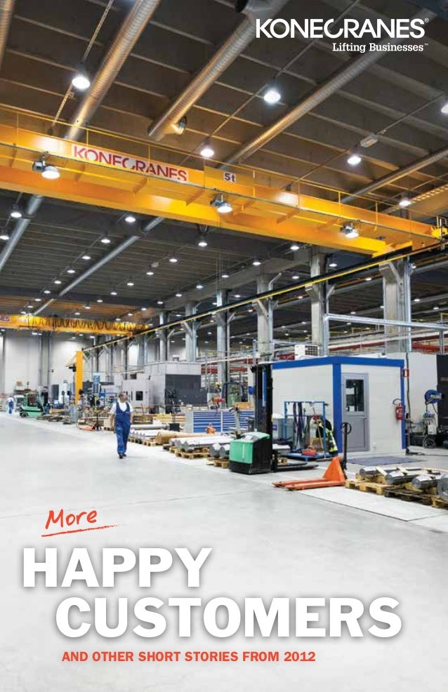 Konecranes • More Happy Customers 1HappyCustomersAND OTHER SHORT STORIES FROM 2012
