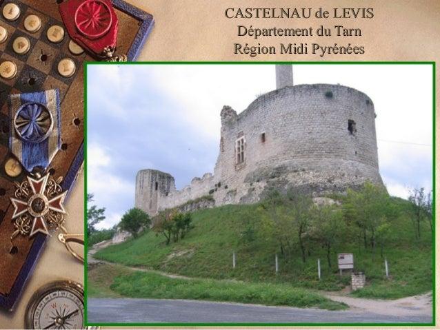 CASTELNAU de LEVISCASTELNAU de LEVIS Département du TarnDépartement du Tarn Région Midi PyrénéesRégion Midi Pyrénées
