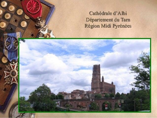 Cathédrale d'AlbiCathédrale d'Albi Département du TarnDépartement du Tarn Région Midi PyrénéesRégion Midi Pyrénées