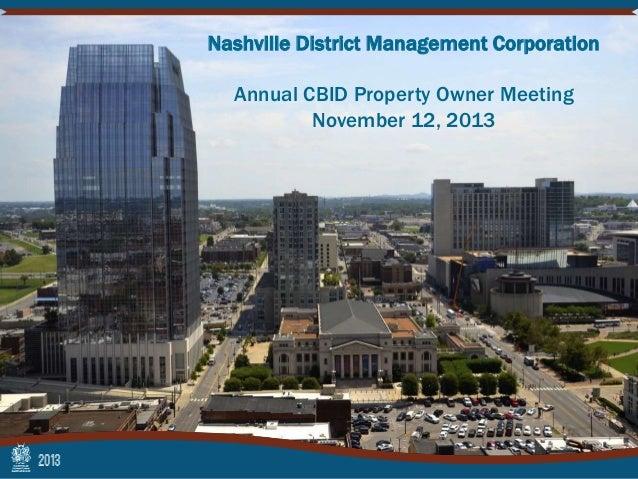 Nashville District Management Corporation Annual CBID Property Owner Meeting November 12, 2013