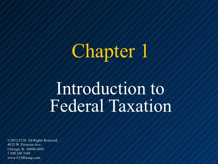 Chapter 1                          Introduction to                         Federal Taxation©2012 CCH. All Rights Reserved....