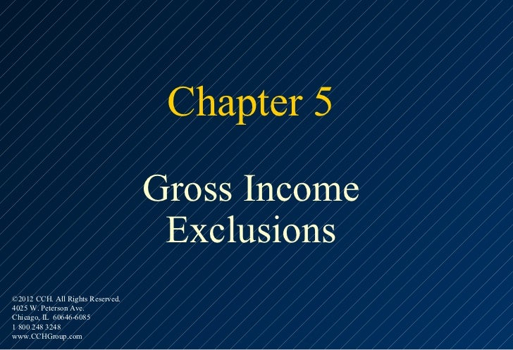 Chapter 5                                  Gross Income                                   Exclusions©2012 CCH. All Rights ...