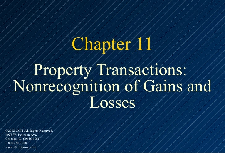Chapter 11       Property Transactions:     Nonrecognition of Gains and               Losses©2012 CCH. All Rights Reserved...