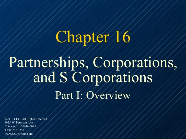 Chapter 16  Partnerships, Corporations,      and S Corporations                                  Part I: Overview©2012 CCH...