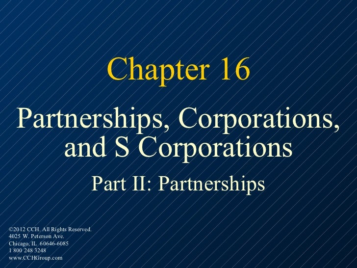 Chapter 16  Partnerships, Corporations,      and S Corporations                              Part II: Partnerships©2012 CC...