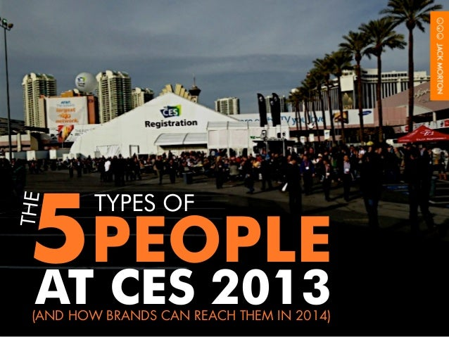 5PEOPLE         TYPES OFTHE AT CES 2013 (AND HOW BRANDS CAN REACH THEM IN 2014)