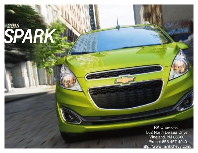 RK Chevrolet  502 North Delsea Drive    Vineland, NJ 08360    Phone: 856-457-4040http://www.myrkchevy.com/