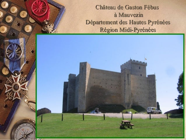 Château de Gaston FébusChâteau de Gaston Fébus à Mauvezinà Mauvezin Département des Hautes PyrénéesDépartement des Hautes ...