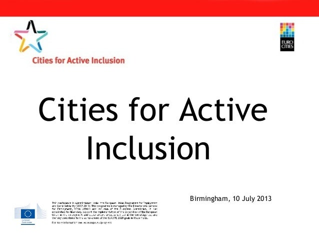Cities for Active Inclusion Birmingham, 10 July 2013