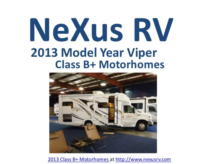 NeXus RV2013 Model Year Viper    Class B+ Motorhomes  2013 Class B+ Motorhomes at http://www.nexusrv.com