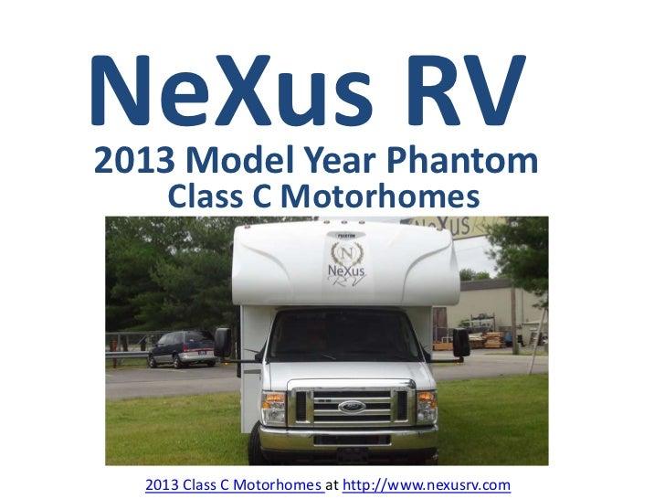 NeXus RV2013 Model Year Phantom    Class C Motorhomes  2013 Class C Motorhomes at http://www.nexusrv.com