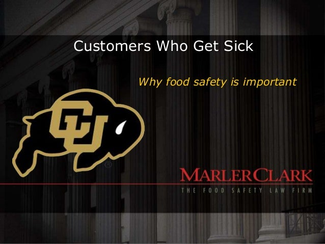 Customers Who Get Sick       Why food safety is important
