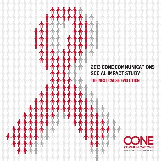 2013 CONE COMMUNICATIONS SOCIAL IMPACT STUDY THE NEXT CAUSE EVOLUTION
